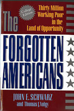 The Forgotten Americans: Thirty Million Working Poor in the Land of Opportunity,