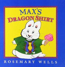 Max's Dragon Shirt by Rosemary Wells Brand New Paperback Book WD44679