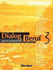Hueber DIALOG BERUF 3 ARBEITSBUCH Deutsch fur die Grundstufe mit Losungen @NEW@