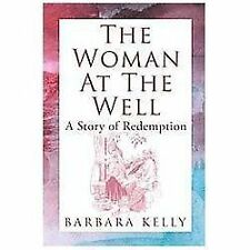 The Woman at the Well: A Story of Redemption (Hardback or Cased Book)