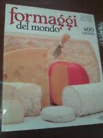 FORMAGGI DAL MONDO. 400 VARIETA' - 1983 - 1° Ed. Mondadori