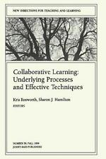 Collaborative Learning: Underlying Processes and Effective Techniques: New Direc