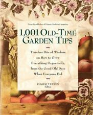 1,001 Old-Time Garden Tips: Timeless Bits of Wisdom on How to Grow Everything Or