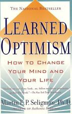Learned Optimism: How to Change Your Mind and Your