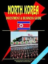 NEW Korea North Investment And Business Guide by Ibp Usa