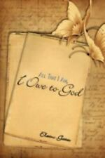 All That I Am, I Owe to God by Elaine Gates (2009, Paperback)