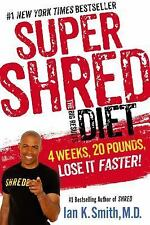 Super Shred the Big Results Diet: 4 Weeks 20 Pounds Lose It Faster! Ian K Smith