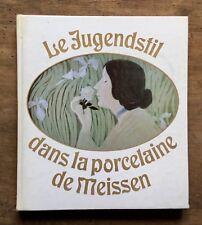 JOHANNES JUST : LE JUGENDSTIL DANS LA PORCELAINE DE MEISSEN (MONDIALO 1984)