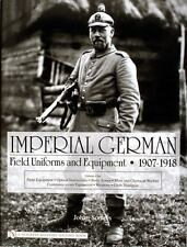 Book - Imperial German Field Uniforms and Equipment 1907-1918: Volume One