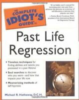 Complete Idiot's Guide to Past Life Regression (Complete... by D. C. H. Hathaway
