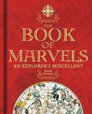 NEW - The Book of Marvels: An Explorer's Miscellany