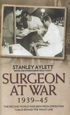 Surgeon at War, 1935-45 : The Second World War Seen from the Operating Tables...