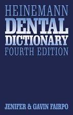NEW Heinemann Dental Dictionary, 4e by C. Gavin Fairpo BDS  MChD