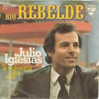 "Julio Iglesias Rio Rebelde 7"" Single Vinyl Schallplatte 20392"