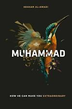 Muhammad: How He Can Make You Extraordinary by Hesham Al-Awadi (2016, Paperback)