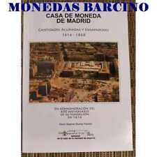 2014 CATALOGO LIBRO CASA DE MONEDA DE MADRID  ACUÑADAS Y ENSAYADORES..1614-1868