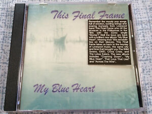 THIS FINAL FRAME - My Blue Heart CD Indie Rock / Synth Pop / Made In Philippines