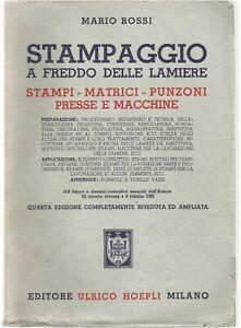 STAMPAGGIO A FREDDO DELLE LAMIERE di Mario Rossi 1950 Hoepli matrici punzoni