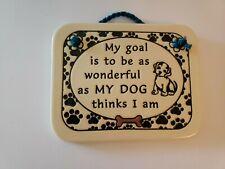 "Trinity Pottery Wall Plaque ""as wonderful as my dog thinks I am"" Dog Lover Decor"
