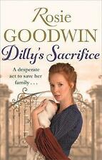 Rosie Goodwin - Dilly's Sacrifice *NEW* + FREE P&P