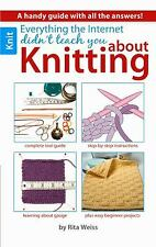 Everything the Internet Didn't Teach You About Knitting by Weiss, Rita
