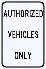 3M Reflective Authorized Vehicles Only Street Sign Dot Municipal Grade 12 x 18