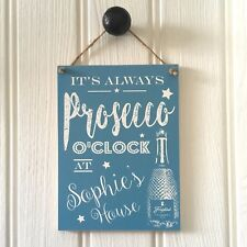 PROSECCO O CLOCK wine sign PERSONALISED FRIEND DRINKS PARTY new home PLAQUE