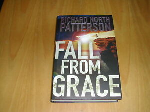 RICHARD NORTH PATTERSON   -   HARDBACK BOOK  - FALL FROM GRACE  - V.G. CONDITION