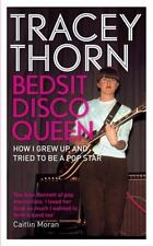 Bedsit Disco Queen: How I Grew Up and Tried to Be a Pop Star Thorn, Tracey VeryG