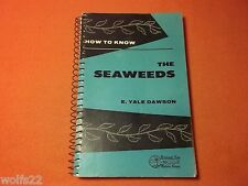 How To know The Seaweeds by E. YALE DAWSON ~ 1956 Copyright