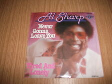 """Al Sharp -Never Gonna Leave You/Tired And Lonely- 7""""  RAR"""