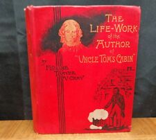 THE LIFE-WORK OF THE AUTHOR OF UNCLE TOM'S CABIN By Florine Thayer McCray