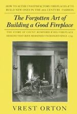 NEW The Forgotten Art of Building A Good Fireplace by Vrest Orton