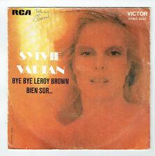 """Sylvie VARTAN 45 tours 7"""" BYE BYE LEROY BROWN - BIEN SUR -RCA 0032 F Reduit"""