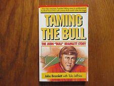 """JOHN  """"BULL""""  BRAMLETT  Signed  Book (""""TAMING  THE  BULL""""1989-Softback  Edition)"""