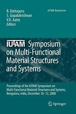 IUTAM Symposium on Multi-Functional Material Structures and Systems : Proceed-,