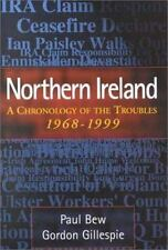 Northern Ireland: A Chronology of the Troubles, 1968-1999: By Bew, Paul, Gill...