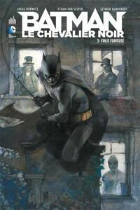 DC COMICS - BATMAN LE CHEVALIER NOIR, TOME 3 > FOLIE FURIEUSE / EO URBAN