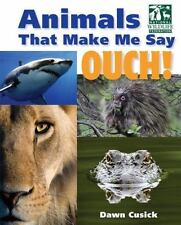 Animals That Make Me Say Ouch! (National Wildlife Federation): Fierce Fangs, Sti
