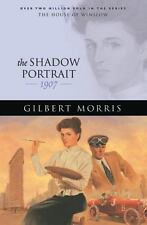 The Shadow Portrait : 1907 Bk. 21 by Gilbert Morris (2006, Paperback)