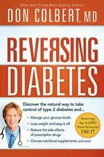 Reversing Diabetes : Discover the Natural Way to Take Control of Type 2 Diabetes