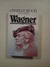 WAGNER di CHARLES WOOD, A.C.H. SMITH, rilegato