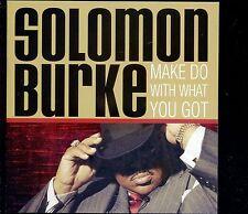 CD SOLOMON BURKE make do whit what you got 2005 EX