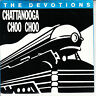 "THE DEVOTIONS  Chattanooga Choo Choo PICTURE SLEEVE 7"" 45 rpm vinyl record NEW"