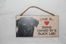 Love & Laughter Love Is Being Owned by a Black Lab Decorative Wooden Dog Sign