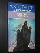 L'OREILLE ABSOLUE - Michel Honaker -1992 -ANTICIPATION n°1863