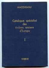 Catalogue sp?cialis? des timbres anciens d'Europe. Macoveanu. Vol. I,