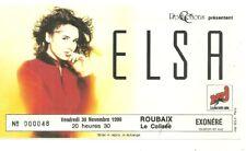RARE / TICKET BILLET DE CONCERT - ELSA : LIVE A ROUBAIX ( FRANCE ) 1990