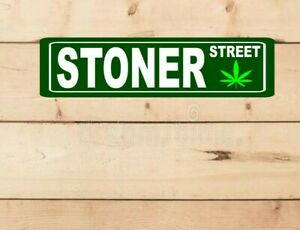 Stoner Street Funny  Metal Novelty Sign OR Sticker Decal