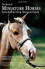 New listing Book of Miniature Horses : Buying, Breeding, Training, Showing, a